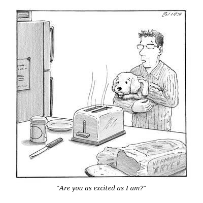 cartoon bliss-are-you-as-excited-as-i-am-new-yorker-cartoon_a-l-9269896-8419449